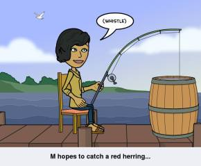 M Hopes to catch a red herring